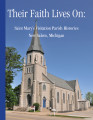Their Faith Lives On: Saint Mary's Visitation Parish Histories, New Salem, Michigan